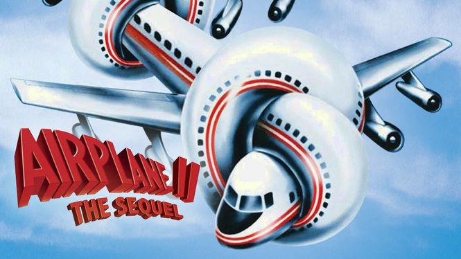 Airplane II: The Sequel on Netflix UK