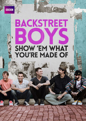 Backstreet Boys: Show 'Em What You're...