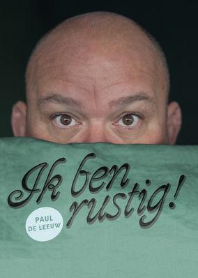 Paul de Leeuw: Ik Ben Rustig